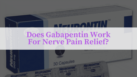 Gabapentin For Nerve Pain Review How Does It Compare
